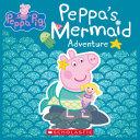 Peppa s Mermaid Adventure  Peppa Pig