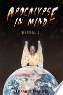 Apocalypse in Mind  Book One Book