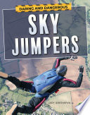 Daring And Dangerous Sky Jumpers
