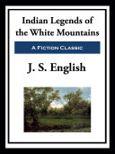 Indian Legends of the White Mountains [Pdf/ePub] eBook