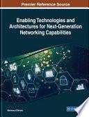 Enabling Technologies and Architectures for Next Generation Networking Capabilities