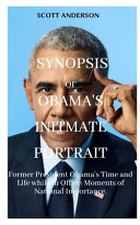Synopsis of Obama s Intimate Portrait Book