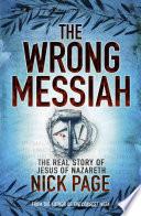 The Wrong Messiah