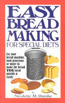 Easy Breadmaking for Special Diets