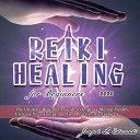 Reiki Healing for Beginners 2020