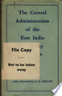 The Central Administration Of The East India Company 1773 1834