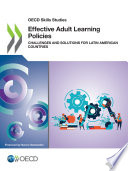 OECD Skills Studies Effective Adult Learning Policies Challenges and Solutions for Latin American Countries