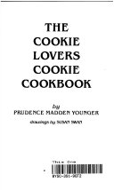 The Cookie Lovers Cookie Cookbook Book PDF