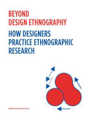 Beyond Design Ethnography. How Designers Practice Ethnographic Research