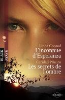 L'inconnue d'Esperanza - Les secrets de l'ombre (Harlequin Black Rose)