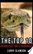 The Top 10 Deadliest Rattlesnakes