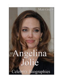 Pdf Celebrity Biographies - The Amazing Life Of Angelina Jolie - Famous Actors Telecharger
