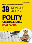 Polity & Governance – 38 Previous Papers –CSAT Paper I – Civil Services Exam 1nd Edition