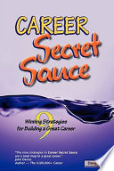 Career Secret Sauce; 9 Winning Strategies for Building a Great Career