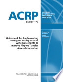 Guidebook for Implementing Intelligent Transportation Systems Elements to Improve Airport Traveler Access Information Book