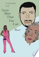 Never More Than You Can Bear