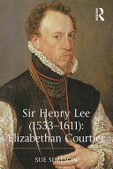 Sir Henry Lee  1533 1611   Elizabethan Courtier