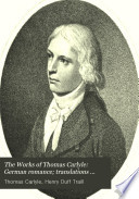 The Works of Thomas Carlyle  German romance  translations from the German  with biographical and critical notices