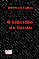O SUICIDIO DE CRISTO