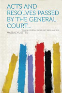Acts And Resolves Passed By The General Court Volume General Laws May 1809 Jan 1812