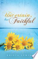 Uncertain But Faithful