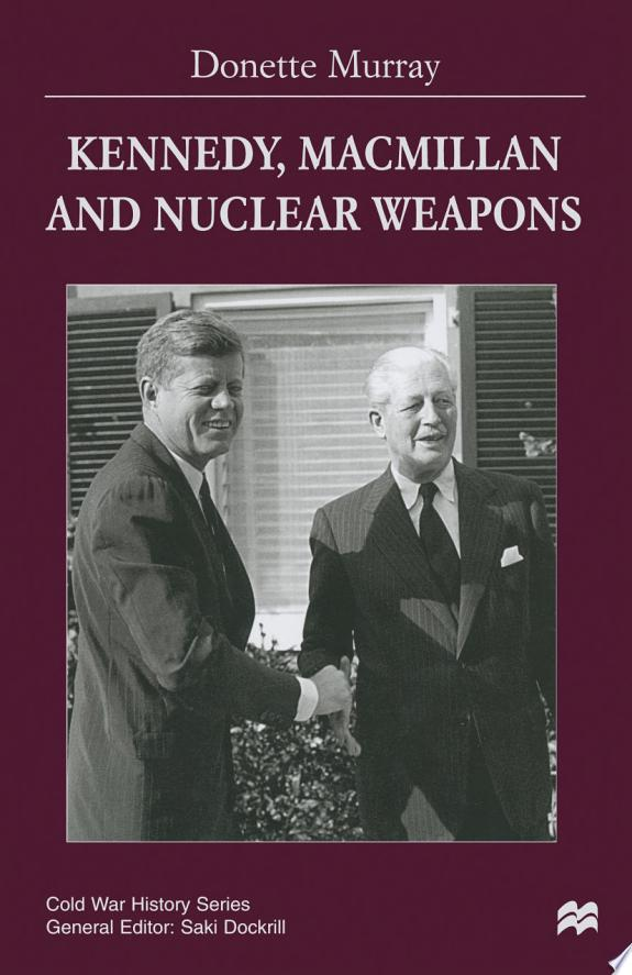 Kennedy, Macmillan and Nuclear Weap