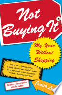 """""""Not Buying It: My Year Without Shopping"""" by Judith Levine"""