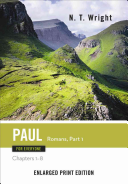 Paul for Everyone  Romans  Part 1 Enlarged Print Edition