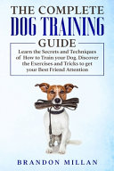 The Complete Dog Training Guide