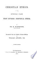 Christian Ethics: Special part. 1st division: Individual ethics, translated from the German edition by William Affleck. 4th ed
