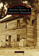 Historic Homes of Northeast Tennessee