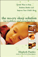 The No Cry Sleep Solution for Toddlers and Preschoolers  Gentle Ways to Stop Bedtime Battles and Improve Your Child   s Sleep   Foreword by Dr  Harvey Karp
