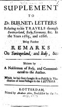 A Supplement to Dr. Burnet's Letters Relating to His Travels Through Switzerland, Italy, Germany,&c