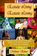 Ecstatic Living Ecstatic Loving  A Christian marriage manual   life guide
