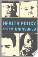 Health Policy and the Uninsured