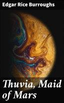 Thuvia, Maid of Mars [Pdf/ePub] eBook