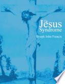 """The Jesus Syndrome"" by Joseph John Francis"