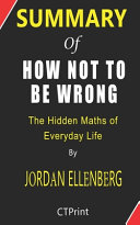 Summary of How Not to Be Wrong By Jordan Ellenberg   The Hidden Maths of Everyday Life