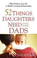 52 Things Daughters Need from Their Dads Book