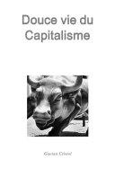 Douce vie du Capitalisme