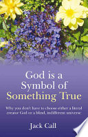 God Is A Symbol of Something True