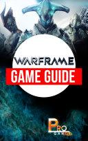 Warframe Game Guide