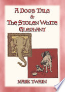 A DOGs TALE & THE STOLEN WHITE ELEPHANT - Two Short Stories Online Book