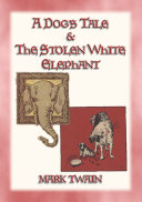 Pdf A DOGs TALE & THE STOLEN WHITE ELEPHANT - Two Short Stories