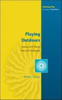 Playing Outdoors  Spaces And Places  Risk And Challenge