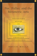 Poe  Fuller  and the Mesmeric Arts