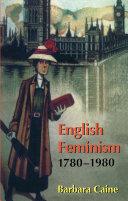 English Feminism, 1780-1980