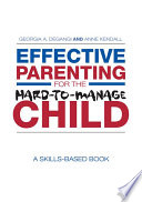 Effective Parenting for the Hard to Manage Child Book