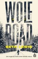 Wolf Road   Die Angst ist immer einen Schritt voraus