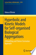 Hyperbolic and Kinetic Models for Self organised Biological Aggregations